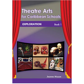 Theatre Arts for Caribbean Schools, Exploration Book 1, BY J. Mason