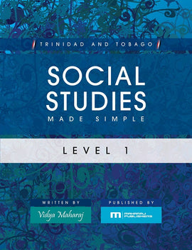 Trinidad and Tobago Social Studies Made Simple, Level 1, BY V. Maharaj