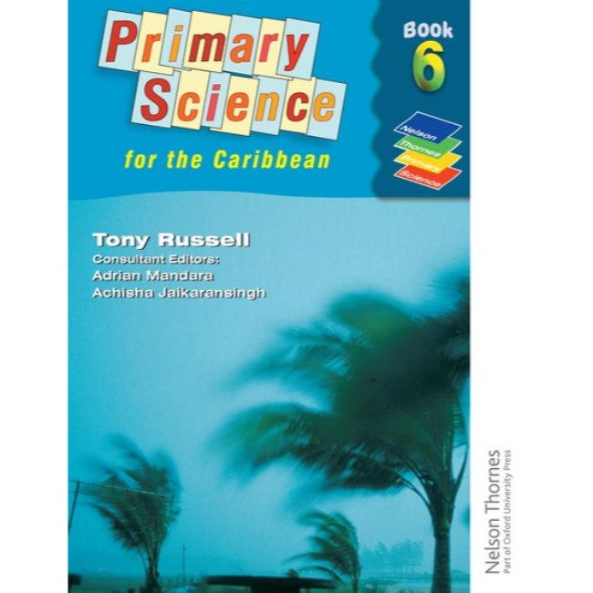 Nelson Thornes Primary Science for the Caribbean Book 6, Russell, Tony