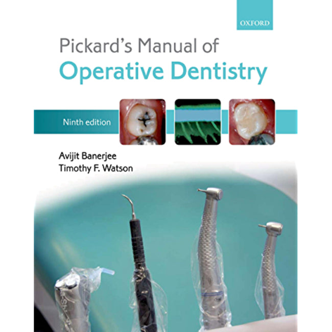 Pickard Manual Operative Dentistry, 9ed BY Banerjee, Watson