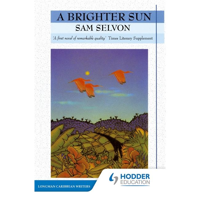 A Brighter Sun BY Selvon
