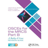OSCEs for the MRCS Part B, A Bailey and Love Revision Guide, 2ed BY J.M. Fishman, V.A. Elwell, R. Chowdhury