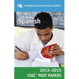 CSEC® Past Papers 2013-2015 Spanish BY Caribbean Examinations Council