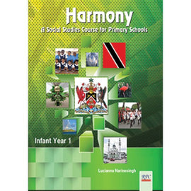 Harmony A Social Studies Course for Primary Schools, Infant Year 1, BY L. Narinesingh