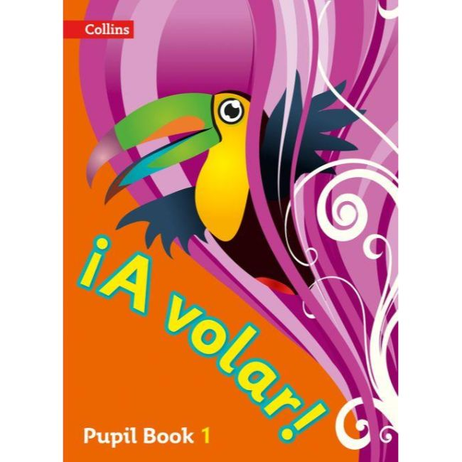 ¡A VOLAR! Primary Spanish Pupil Book Level 1, BY Collins UK