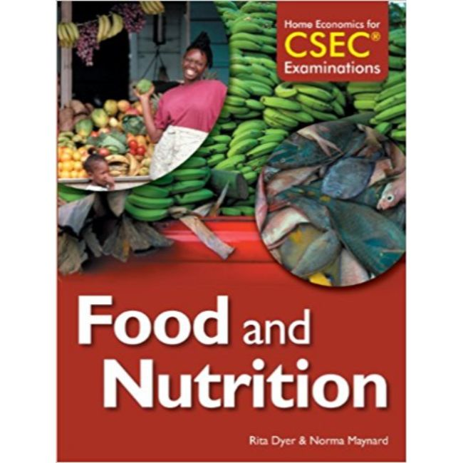 Home Economics for CSEC® Examinations Student's Book: Food & Nutrition BY N. Maynard, R. Dyer