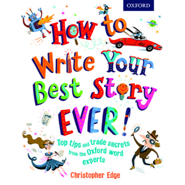 How to Write Your Best Story Ever, Edge, Christopher; Reed, Nathan