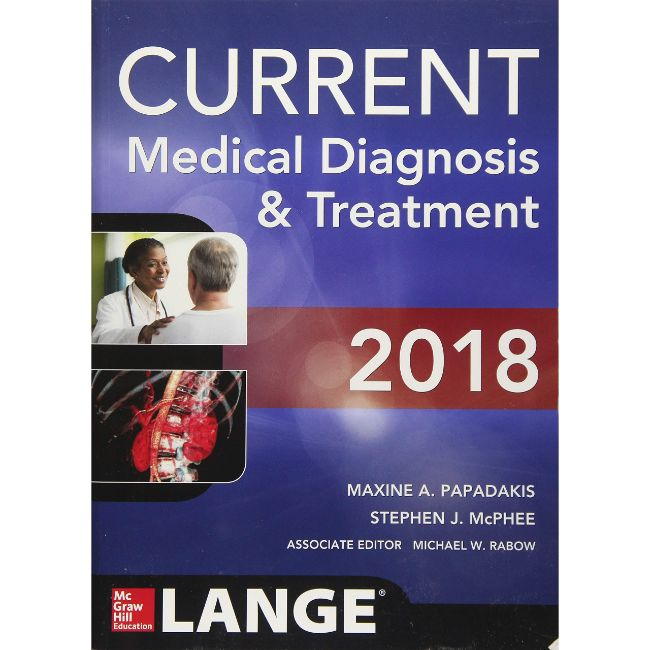 Current Medical Diagnosis & Treatment 2018 BY M. Papadakis, S. McPhee