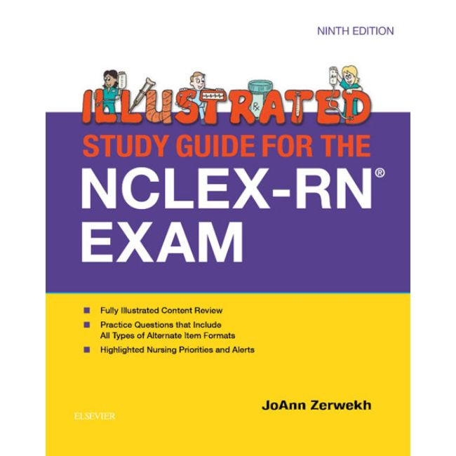 Illustrated Study Guide for the NCLEX-RN Exam, 9ed BY J. Zerwekh