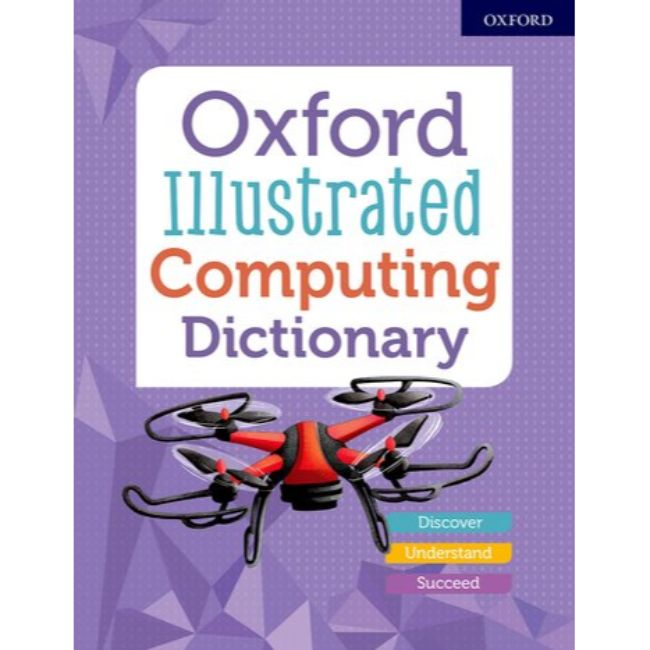 Oxford Illustrated Computing Dictionary, BY Oxford Dictionaries