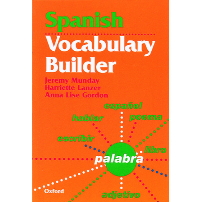 Spanish Vocabulary Builder, Munday, Jeremy; Lanzer, Harriette; Gordon, Anne Lise