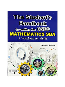 The Students Handbook for Writing the CSEC Maths SBA, BY R. Berment