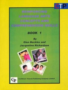 Reinforcing Language Arts Concepts and Comprehension Skills, Book 1, BY G. Beckles, J. Richardson