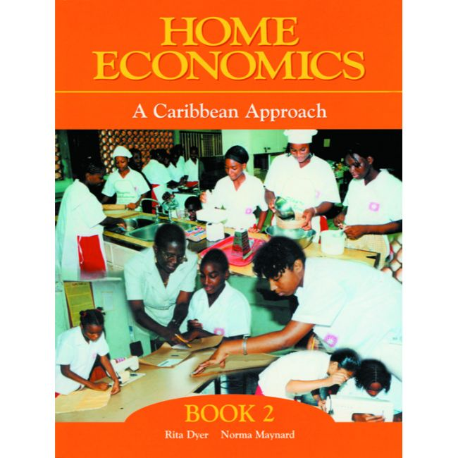 Home Economics: A Caribbean Approach Book 2 BY N. Maynard, R. Dyer
