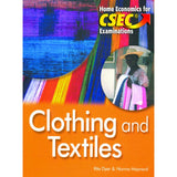Home Economics for CSEC® Examinations Student's Book: Clothing and Textiles BY N. Maynard, R. Dyer