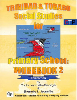 Trinidad and Tobago Social Studies for Primary School Workbook 2, PCR ed, BY T. Jeanville-George, S. Jeanville