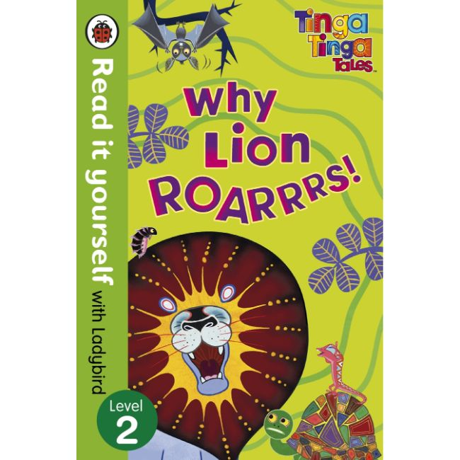 Read It Yourself Level 2, Tinga Tinga Tales - Why Lion Roars