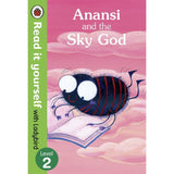 Read It Yourself Level 2, Anansi and the Sky God