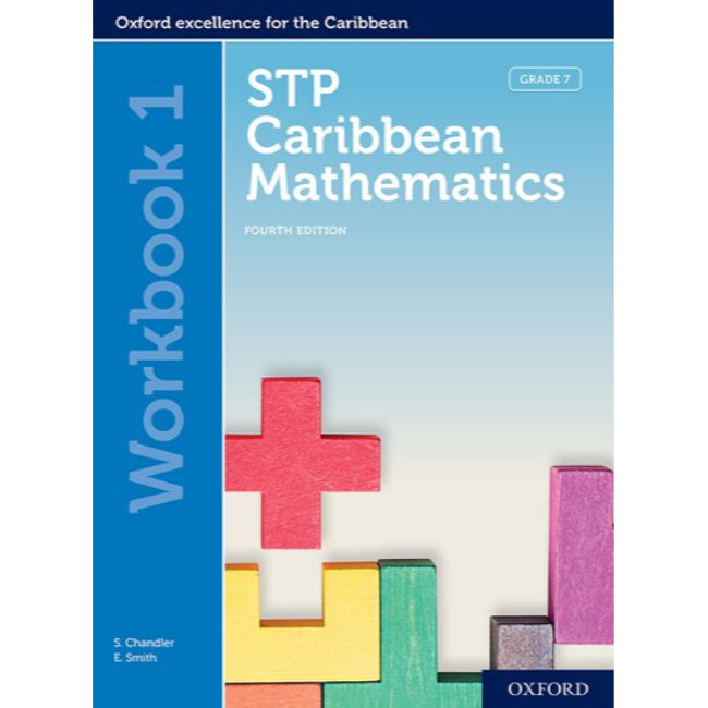STP Caribbean Mathematics Workbook 1, 4ed BY Chandler, Smith, Chan Tack, Griffith, Holder
