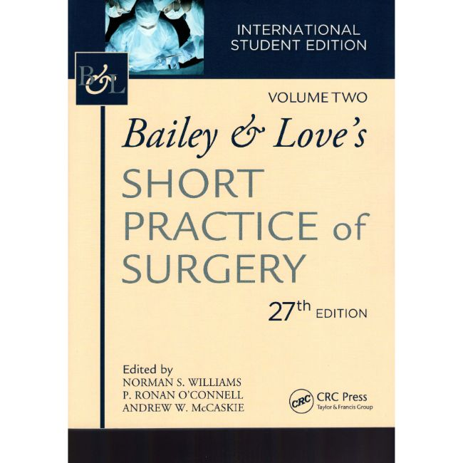 Bailey & Love Short Practice of Surgery, 27ed BY N. Williams, O'Connell, McCaskie