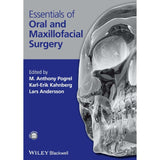 Essentials of Oral and Maxillofacial Surgery, 1ed BY M. Anthony Pogrel, K. Kahnberg, L. Andersson