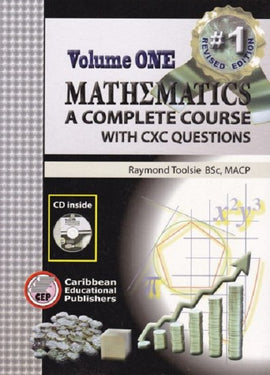 Mathematics: A Complete Course Volume 1, with CXC Questions BY R. Toolsie