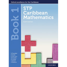 STP Caribbean Mathematics Student Book 1, 4ed BY Chandler, Smith, Chan Tack, Griffith, Holder