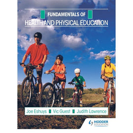 Fundamentals: Health and Physical Education BY J. Eshuys, V Guest, J. Lawrence