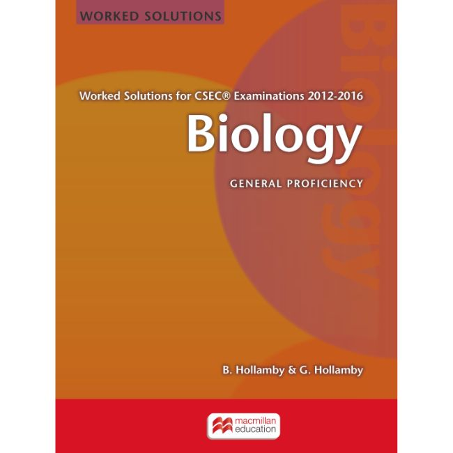 Biology Worked Solutions for CSEC® Examinations 2012-2016 BY B. Hollamby, G. Hollamby