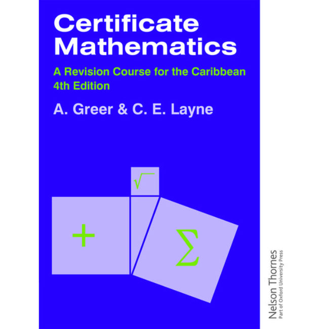 Certificate Mathematics - A Revision Course for the Caribbean , Greer, Alex
