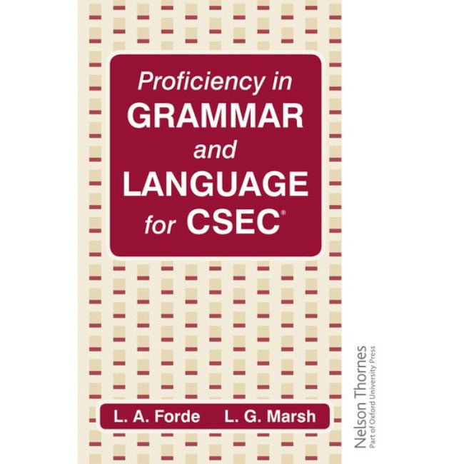 Proficiency in Grammar and Language for CSEC , Forde, Louis A; Marsh, L G