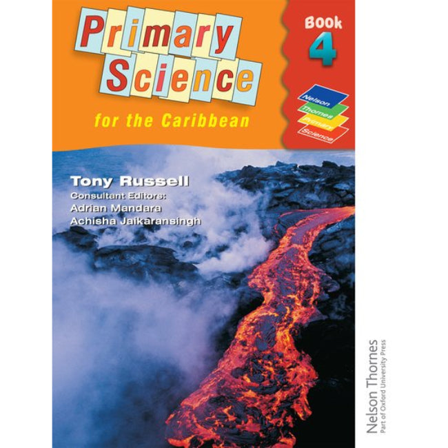 Nelson Thornes Primary Science for the Caribbean Book 4, Russell, Tony; Mandara, Adrian