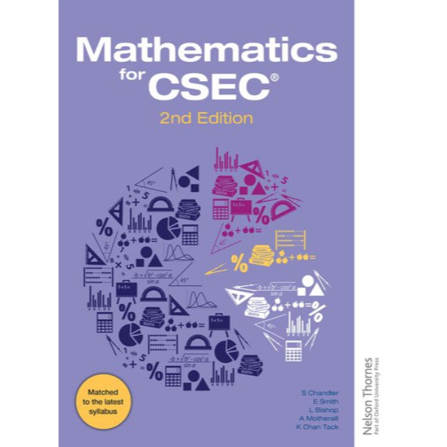 Mathematics for CSEC, 2ed, Chandler; Smith; Mothersill; Bishop; Chan Tack Jones