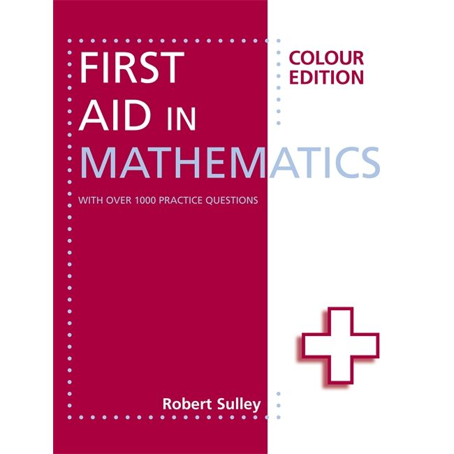 First Aid in Mathematics Colour ed BY Robert Sulley
