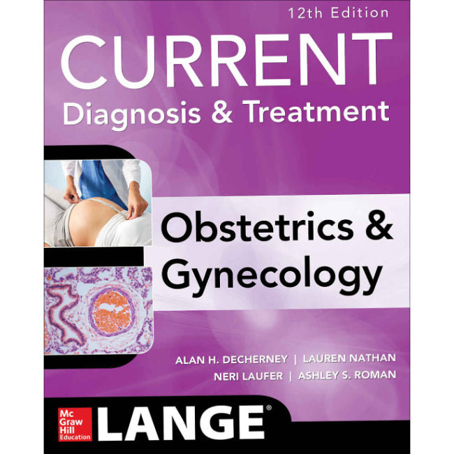 Current Diagnosis and Treatment Obstetrics & Gynecology, 12ed BY Decherney, Roman et al.