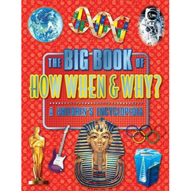 The Big Book Of How, When And Why