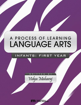 A Process of Learning Language Arts, Infants 1, BY V. Maharaj