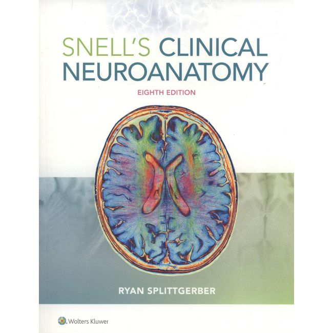 Snell's Clinical Neuroanatomy, 8ed BY R. Splittgerber