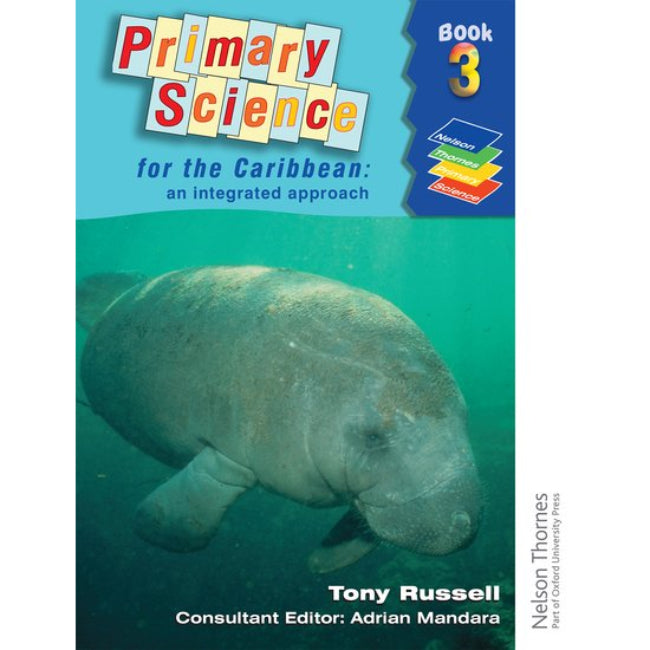 Primary Science for the Caribbean, An Integrated Approach Book 3, Russell, Tony
