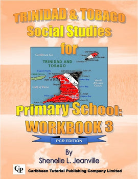 Trinidad and Tobago Social Studies for Primary School Workbook 3, PCR ed, BY S. Jeanville