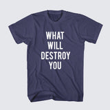 'What Will Destory You' Navy T-Shirt
