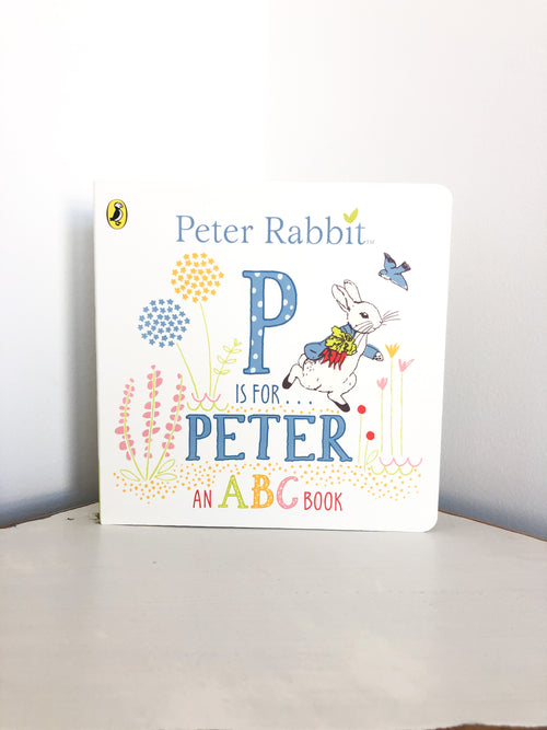 Peter Rabbit - - P is for Peter an ABC Book