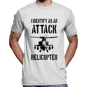 I Identify As An Attack Helicopter T-Shirt / Hoodie