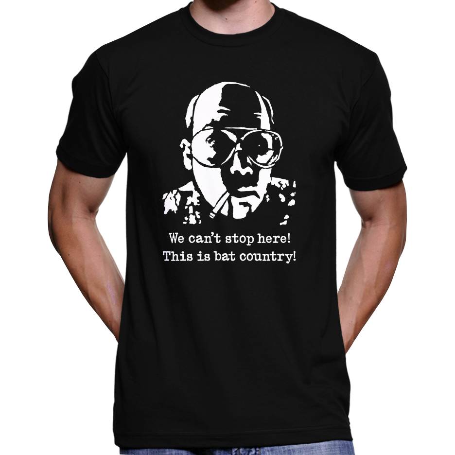 "Fear And Loathing In Las Vegas ""We Can't Stop Here! This Is Bat Country!"" T-Shirt / Hoodie"