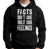 Facts Don't Care About Your Feelings Hoodie