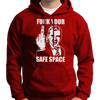 Fuck Your Safe Space Hoodie