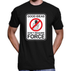 Good Ideas Don't Require Force T-Shirt