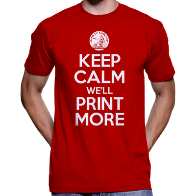 Keep Calm, We'll Print More T-Shirt (Bank Of England)
