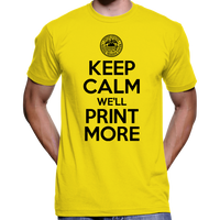 Keep Calm, We'll Print More T-Shirt (Federal Reserve)