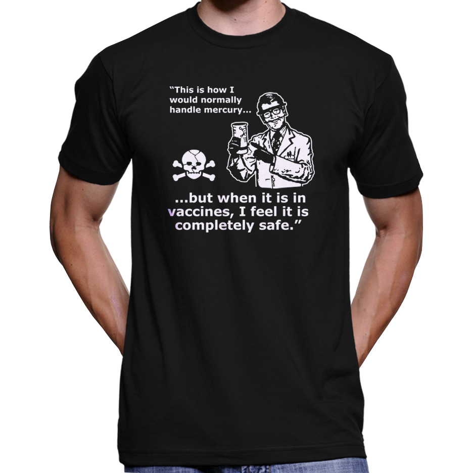 Mercury In Vaccines T-Shirt